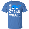I Speak Whale Outstanding Cool Style T Shirts For Ocean Lover