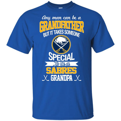 It Takes Someone Special To Be A Buffalo Sabres Grandpa T Shirts