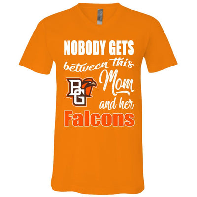 Nobody Gets Between Mom And Her Bowling Green Falcons T Shirts