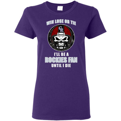 Win Lose Or Tie Until I Die I'll Be A Fan Colorado Rockies Purple T Shirts