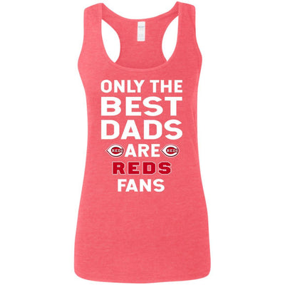 Only The Best Dads Are Fans Cincinnati Reds T Shirts, is cool gift