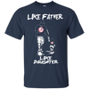 Like Father Like Daughter New York Yankees T Shirt
