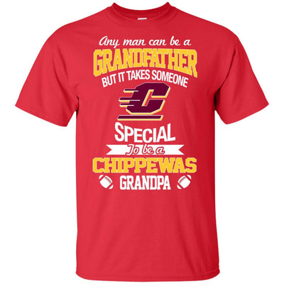 It Takes Someone Special To Be A Central Michigan Chippewas Grandpa T Shirts