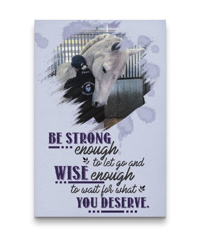 Horse Custom Canvas Print - Wise enough to wait for what you deserve