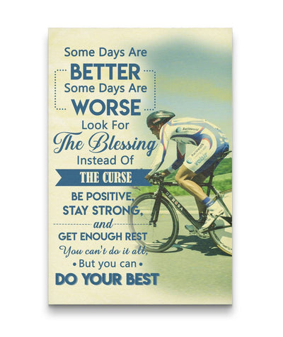 Some Days Are Better - Do Your Best Cycling Custom Canvas Print