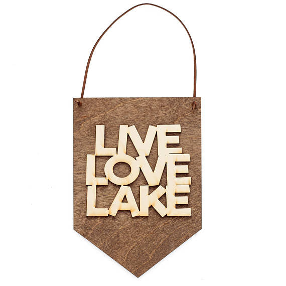 """Live, Love, Lake"" - Cabin Decor - Wall Hanging"
