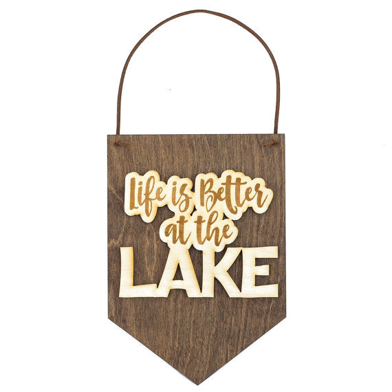 """Life is Better at the Lake"" - Cabin Decor - Wall Hanging"