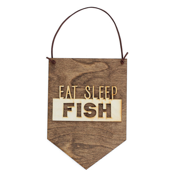 """Eat, Sleep, Fish"" - Cabin Decor - Wall Hanging"