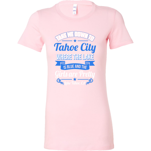 Take Me Down to Tahoe City – Women's Tee