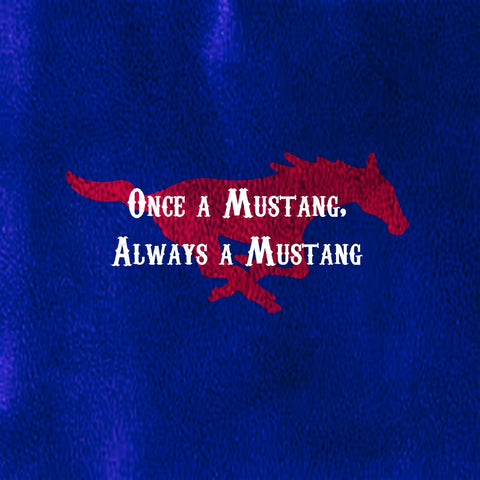 "Dallas University ""Once a Mustang, Always a Mustang"""
