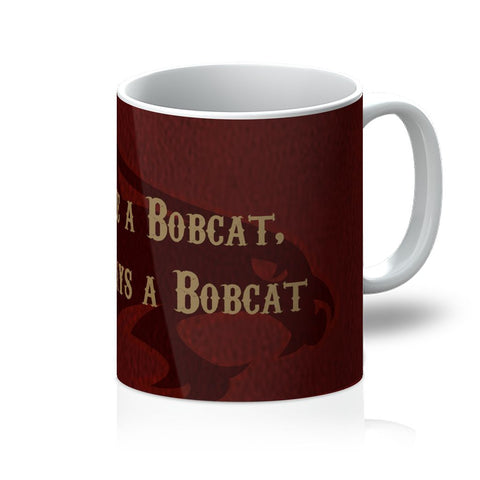 "San Marcos University ""Once a Bobcat, Always a Bobcat"" Mug"