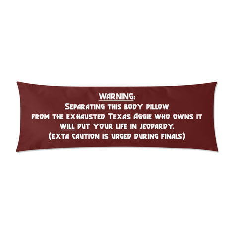 "College Station University ""Warning"" 21"" x 60"" Body Pillow Case"