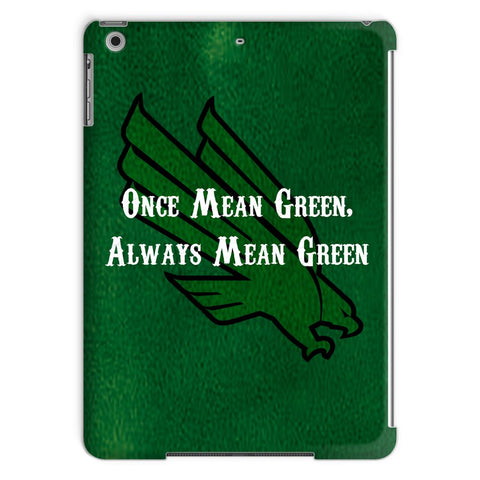 "Denton University ""Once Mean Green, Always Mean Green"" Tablet Case"