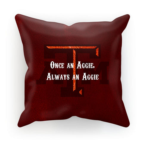 "College Station University ""Once an Aggie, Always an Aggie"" Cushion"