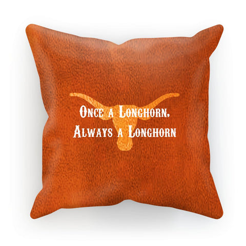 "Austin University ""Once a Longhorn, Always a Longhorn"" Cushion"