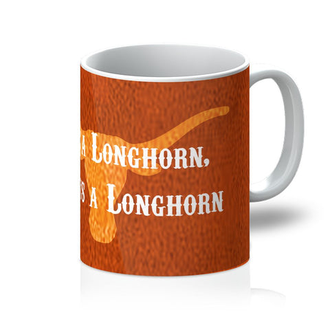 "Austin University ""Once a Longhorn, Always a Longhorn"" Mug"