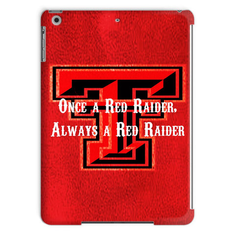 "Lubbock University ""Once a Red Raider, Always a Red Raider"" Tablet Case"
