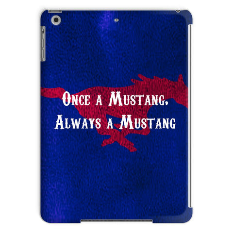 "Dallas Methodist University ""Once a Mustang, Always a Mustang"" Tablet Case"