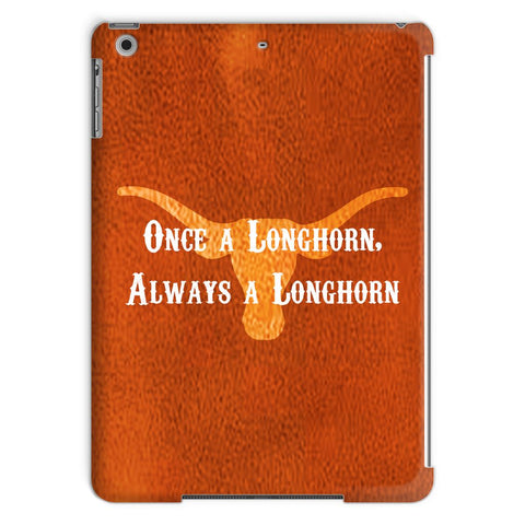 "Austin University ""Once a Longhorn, Always a Longhorn"" Tablet Case"