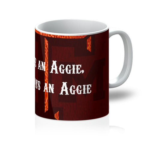 "College Station University ""Once an Aggie, Always an Aggie"" Mug"