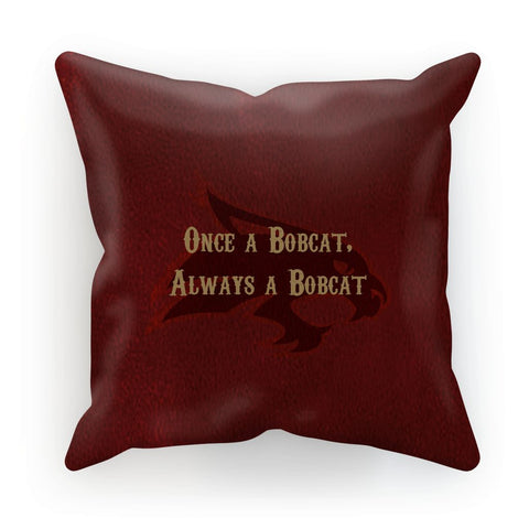 "San Marcos University ""Once a Bobcat, Always a Bobcat"" Cushion"