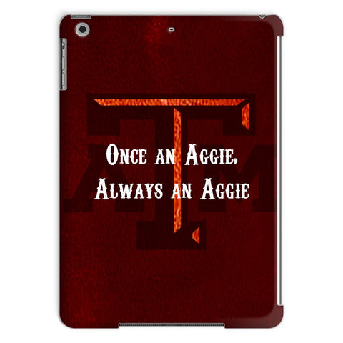 "College Station University ""Once an Aggie, Always an Aggie"" Tablet Case"