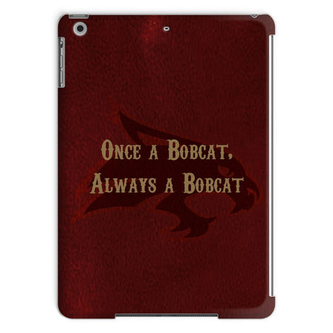 "San Marcos University ""Once a Bobcat, Always a Bobcat"" Tablet Case"