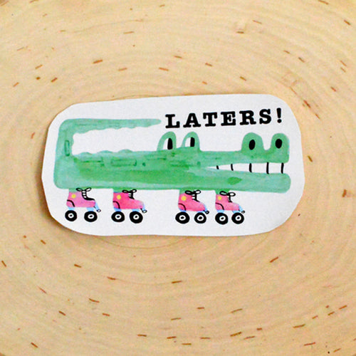 Later Gator - Handmade Sticker