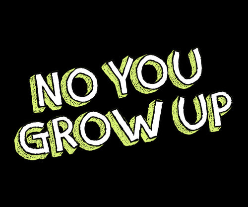 NO YOU GROW UP STICKERS