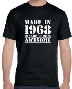 MADE IN 1968 50 YEARS OF BEING , AWESOME - MEN'S T-SHIRT