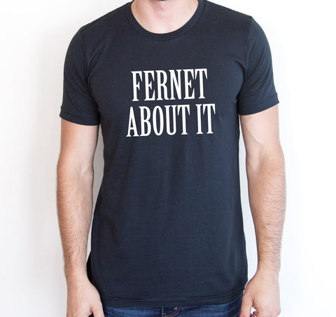 Fernet About It Tee