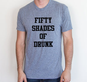 Fifty Shades of Drunk Tee