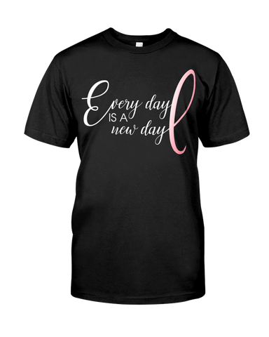 Breast Cancer Awareness Shirt Every Day Is A New Day T-Shirt
