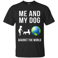 Me & My Dog Against The World T-Shirt