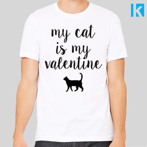 My Cat Is My Valentines Unisex Mens T-Shirt Tee Top New Love Lover Funny Anti Valentines Day Pets Animals Kittens