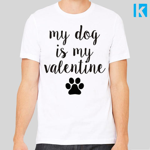 My Dog Is My Valentines Unisex Mens T-Shirt Tee Top New Love Lover Funny Anti Valentines Day Pets Animals Labrador Spaniel Pug