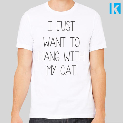 I Just Want To Hang With My Cat Unisex Mens T-Shirt Tee Top New Love Lover Funny Gift Anti Valentines Day Pets Animals