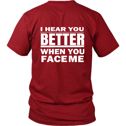 I Hear You Better - When You Face Me T-Shirt for Hearing Impaired Back Design