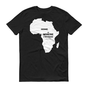 """Home is Where I'm From"" Short sleeve t-shirt"