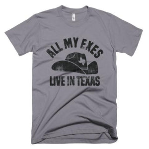 ALL MY EXES LIVE IN TEXAS UNISEX SHIRT
