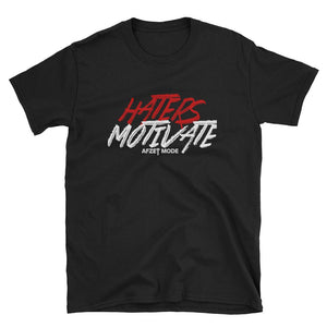 Haters Motivate Short-Sleeve Unisex T-Shirt