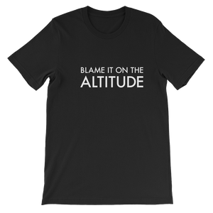 Blame It On The Altitude Tee