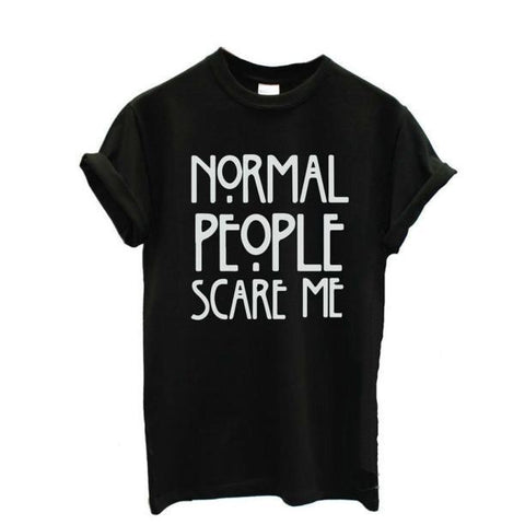 2018 New Normal people scare me women Short sleeve casual cotton T shirt Tops Drop shipping L615