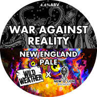 Wild Weather / New Lion The War Against Reality