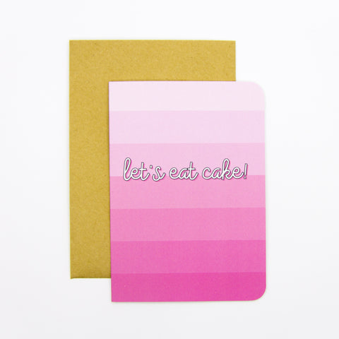 Let's Eat Cake Pink Birthday Card