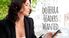 Sell Doterra - Leaders Wanted