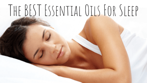 The Best Essential Oils for Sleep - Hidden Valley Co