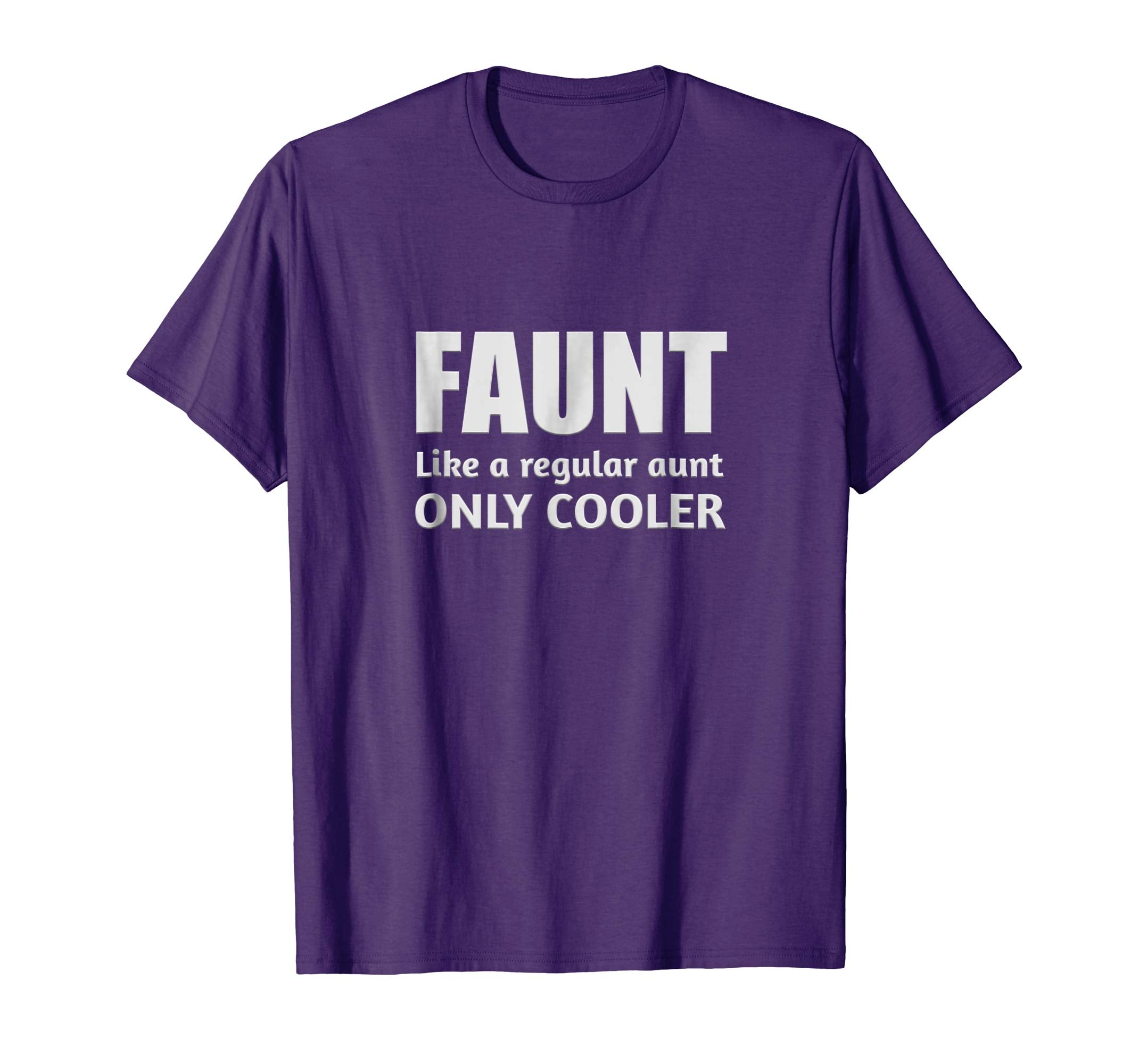 Faunt Like A Regular Aunt Only Cooler Definition Tee Shirt