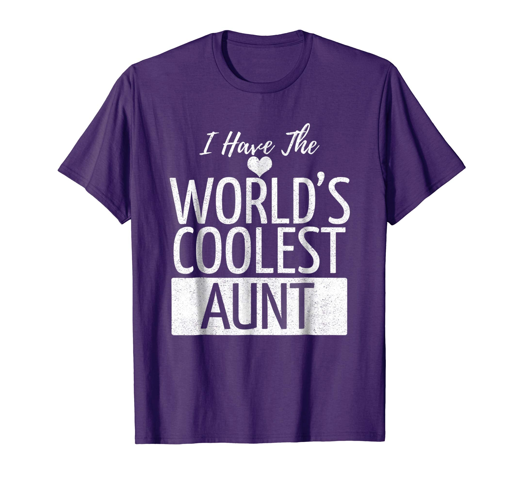 I Have The World's Coolest Aunt T-Shirt