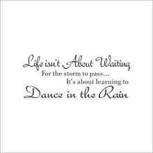 "Inspirational wall decal ""life isn't about waiting for the storm to pass"" Motivating Quote Vinyl"